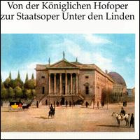 Von der Königlichen Hofoper zur Staatsoper Unter den Linden - Alexander Kipnis (vocals); Anny Konetzni (vocals); Barbara Kemp (vocals); Benno Ziegler (vocals); Bjorn Talen (vocals);...