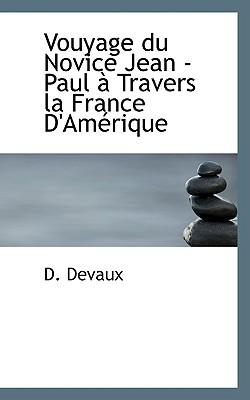 Vouyage Du Novice Jean - Paul Travers La France D'Am Rique - Devaux, D