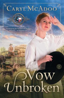 Vow Unbroken: A Lone Star Novel - McAdoo, Caryl