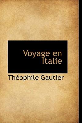 Voyage En Italie - Gautier, Theophile