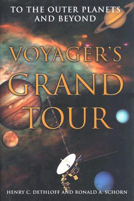 Voyager's Grand Tour: Voyager's Grand Tour - Ballew, Joli A, and Dethloff, Henry C, PH.D., and Dethloff, Hc