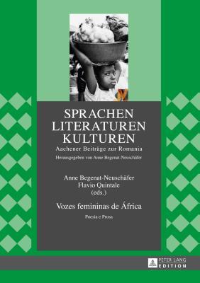 Vozes Femininas de Africa: Poesia E Prosa - Begenat-Neuschafer, Anne (Editor), and Quintale, Flavio (Editor)