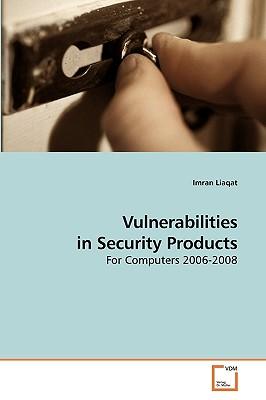 Vulnerabilities in Security Products - Liaqat, Imran