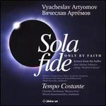 Vyacheslav Artyomov: Sola Fide (Only by Faith)