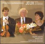 Vytautas Barkauskas: Jeux; Partita; Two Monologues; Duo Concertante