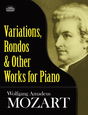 W.A. Mozart: Variations, Rondos and Other Works for Piano - Mozart, Wolfgang Amadeus