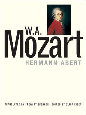 W.A. Mozart - Abert, Hermann (Editor), and Eisen, Cliff (Editor), and Spencer, Stewart, Mr. (Translated by)
