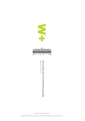 W+: The Future (Life) of a Historical Building - Anderson, Lee