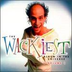Wackiest Album in the Universe, Vol. 1