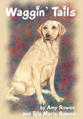 Waggin' Tails - Tyla Marie Rowen, Amy Rowen and
