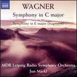 Wagner: Symphony in C Major; Symphony in E major (fragment)