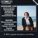 Wagner: Wesendonck-Lieder; G�sta Nystroem: S�nger vid havet; Elgar: Sea Pictures