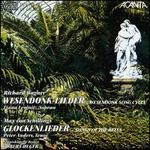 Wagner: Wesendonk-Lieder; Max von Schillings: Glockenlieder