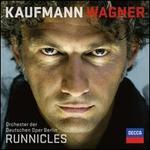 Wagner - Jonas Kaufmann (tenor); Markus Brück (bass baritone); Chor Der Deutschen Oper Berlin (choir, chorus); Berlin State Opera Orchestra; Donald Runnicles (conductor)