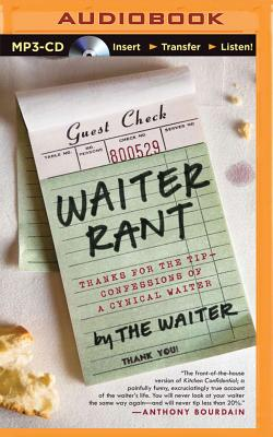 Waiter Rant: Thanks for the Tip - Confessions of a Cynical Waiter - Waiter, and Miller, Dan John (Read by)