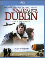 Waiting for Dublin [Blu-ray] - Roger Tucker