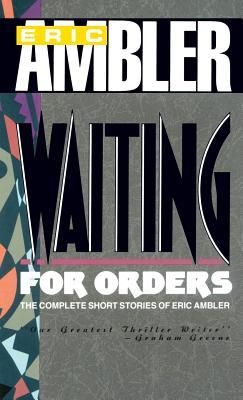 Waiting for Orders - Ambler, Eric