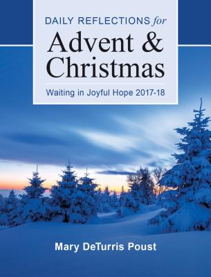 Waiting in Joyful Hope: Daily Reflections for Advent and Christmas 2017-18 - Poust, Mary DeTurris