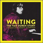 Waiting: The Van Duren Story [Original Motion Picture Soundtrack]