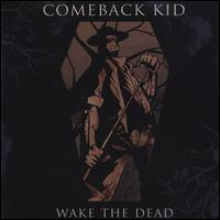 Wake the Dead - Comeback Kid