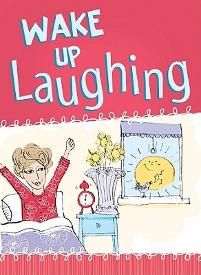 Wake Up Laughing - St John-Gilbert, Rachel