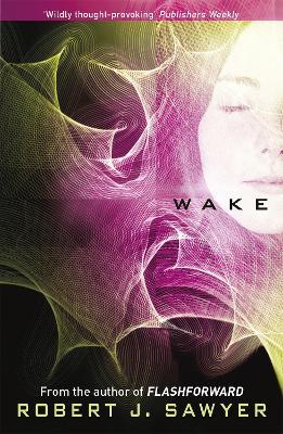 Wake - Sawyer, Robert J