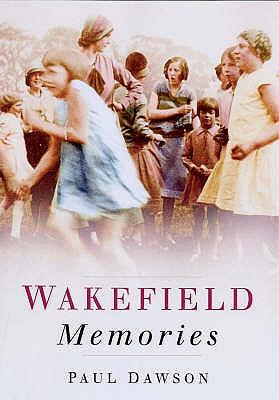Wakefield Memories - Dawson, Paul