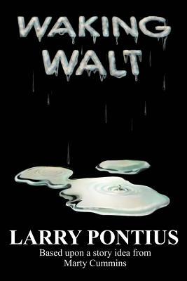 Waking Walt - Pontius, Larry