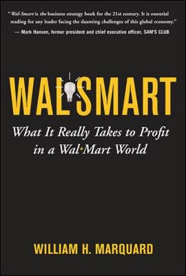 Wal-Smart: What It Really Takes to Profit in a Wal-Mart World - Marquard, William H, and Marquard William