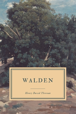 Walden: or Life in the Woods - Thoreau, Henry David