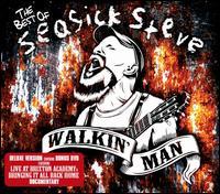 Walkin' Man: The Best of Seasick Steve - Seasick Steve