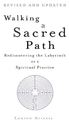 Walking a Sacred Path: Rediscovering the Labyrinth as a Spiritual Practice - Artress, Lauren, Rev.