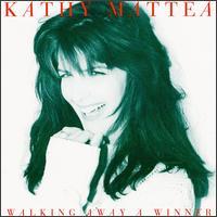 Walking Away a Winner - Kathy Mattea