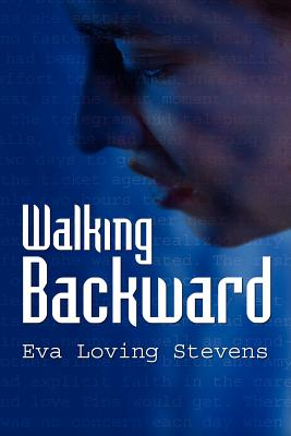 Walking Backward - Stevens, Eva Loving