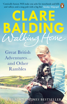 Walking Home: Great British Adventures . . . and Other Rambles - Balding, Clare
