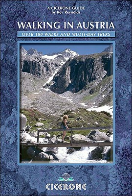 Walking in Austria: Over 100 Walks and Multi-Day Treks - Reynolds, Kev