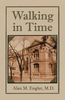 Walking in Time - Engler M D, Alan M