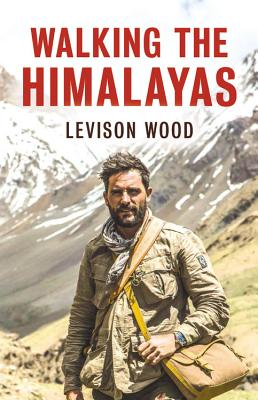 Walking the Himalayas - Wood, Levison