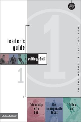 Walking with God Leader's Guide 1: Friendship with God, the Incomparable Jesus, and 'follow Me!' - Cousins, Don, and Poling, Judson