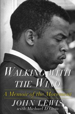 Walking with the Wind: A Memoir of the Movement - Lewis, John, Dr., Ed.D, and D'Orso, Michael