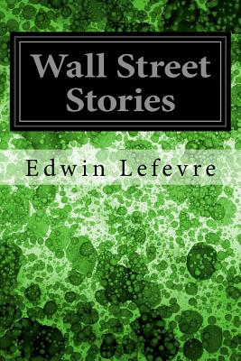 Wall Street Stories - Lefevre, Edwin