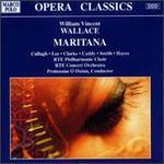 Wallace: Maritana - Damien Smith (baritone); Ian Caddy (baritone); Lynda Lee (mezzo-soprano); Majella Cullagh (soprano);...