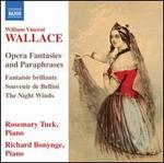 Wallace: Opera Fantasies and Paraphrases