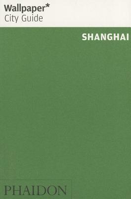 Wallpaper City Guide Shanghai - Wallpaper* (Editor)