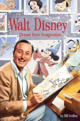 Walt Disney: Drawn from Imagination - Scollon, Bill