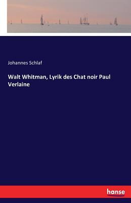 Walt Whitman, Lyrik Des Chat Noir Paul Verlaine - Schlaf, Johannes
