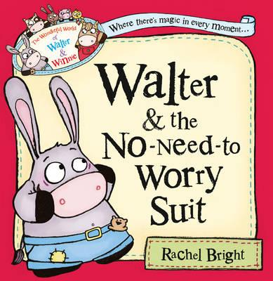 Walter and the No-Need-to-Worry Suit - Bright, Rachel