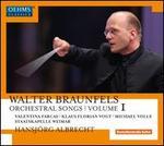 Walter Braunfels: Orchestral Songs, Vol. 1