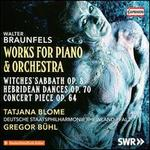 Walter Braunfels: Works for Piano & Orchestra