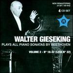 Walter Gieseking Plays All Piano Sonatas by Beethoven, Vol. 2, No. 16-32 (Less No. 22)